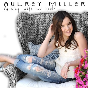 "Aubrey Miller ""Dancing With My Girls"""